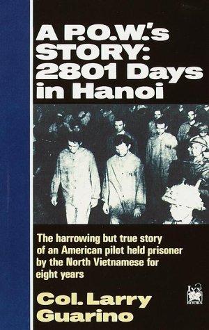 A POW's Story: 2801 Days in Hanoi