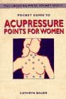Pocket Guide to Acupressure Points for Women (The Crossing Press Pocket Series)
