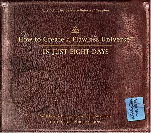 How to Create a Flawless Universe: In Just Eight Days