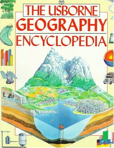 The Usborne Geography Encyclopedia (Usborne Encyclopedia)