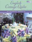 English Cottage Quilts: 10 Charming Projects