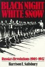 Black Night, White Snow: Russia's Revolutions, 1905-1917