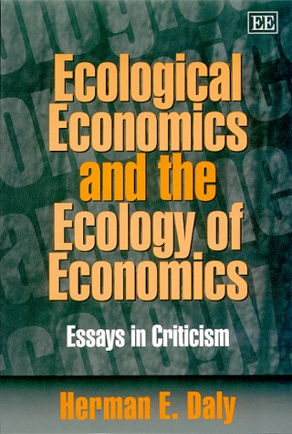 ecological economics and the ecology of economics essays in  503226