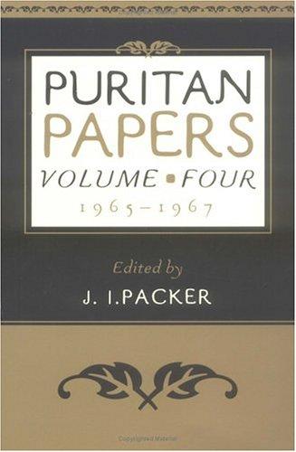 Puritan Papers Vol 4: 1965-1967