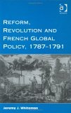 Reform, Revolution and French Global Policy, 1787-1791
