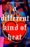 A Different Kind of Heat by Antonio Pagliarulo