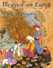 Heaven on Earth: Art from Islamic Lands: Works from the State Hermitage Museum and the Khalili Collection