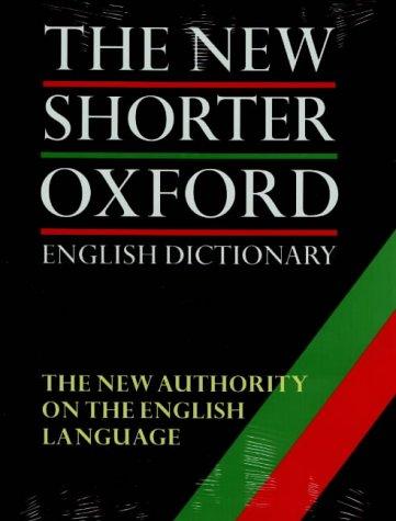 Shorter Oxford English dictionary on historical principles ...