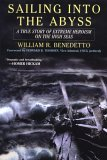 Sailing into the Abyss: A True Story of Extreme Heroism on the High Seas--winner of the 2006 US Maritime Literature Award