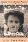 Scribe of the Great Plains: Mari Sandoz