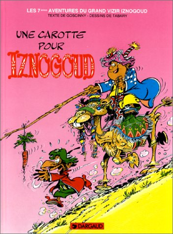 Une carotte pour Iznogoud (Iznogoud, #7)