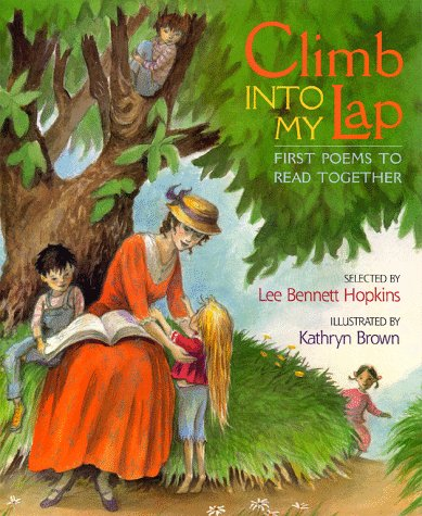 Climb Into My Lap First Poems to Read Together by Lee Bennett Hopkins