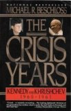 Nuevo e-book The Crisis Years: Kennedy & Krushchev 1960-63
