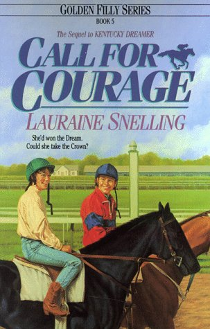 Call for Courage by Lauraine Snelling