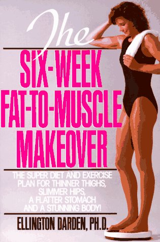 Six-Week Fat-to-Muscle Makeover