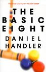 The Basic Eight by Daniel Handler