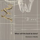 When Will the Book Be Done?: Granary's Books