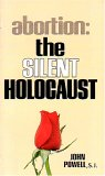 Abortion: The Silent Holocaust