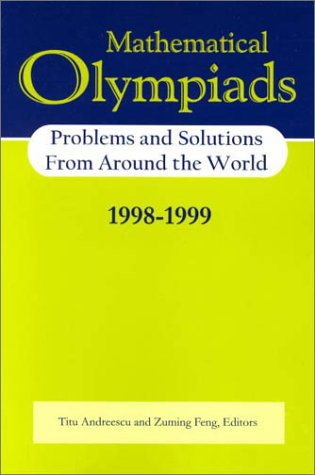 Mathematical Olympiads 1998-1999: Problems and Solutions from Around the World