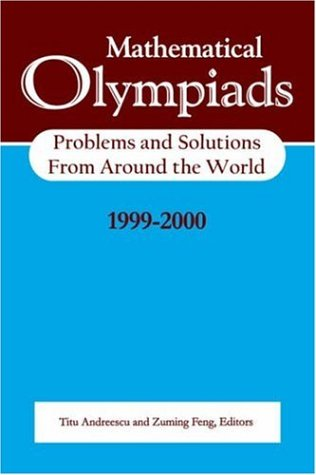 Mathematical Olympiads 1999-2000: Problems and Solutions from Around the World