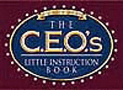 The CEO's Little Instruction Book