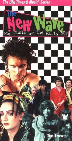 The New Wave Pop Music of the Early 80's