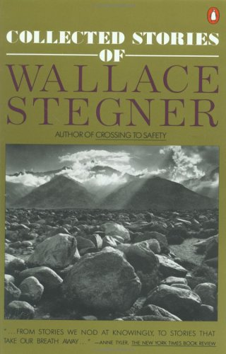 Collected Stories of Wallace Stegner(Contemporary American Fiction)
