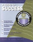 A Guide to Success: Review for Licensure in Physical Therapy