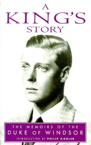 A King's Story: The Memoirs of the Duke of Windsor