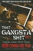 That Gangsta Sh!t, Volume II: Here Comes the Pain