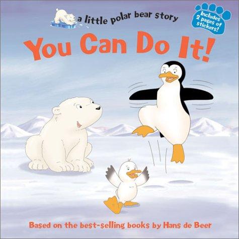 You Can Do It!: A Little Polar Bear story (Little Polar Bear Story (Night Sky Books Paperback))