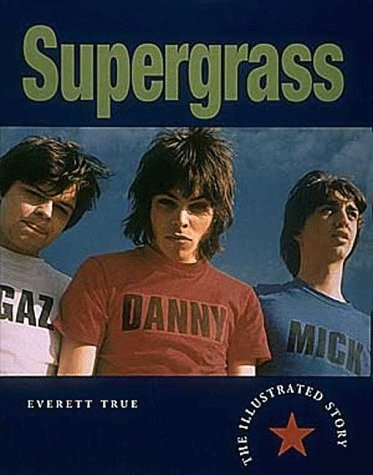 Supergrass: The Illustrated Story