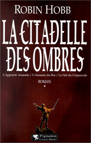 La Citadelle des Ombres, Tome 1 (L'Assassin Royal, #1-3)