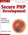 Secure PHP Development: Building 50 Practical Applications [With CDROM]