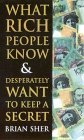 What Rich People Know & Desperately Want to Keep Secret
