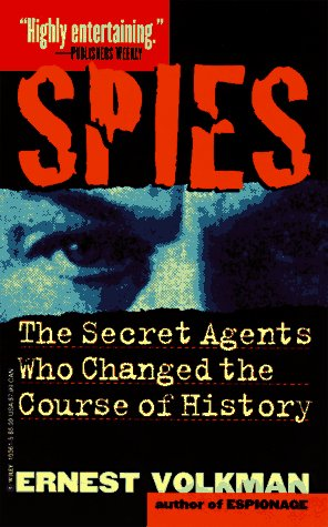Spies: The Secret Agents Who Changed the Course of History