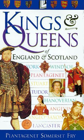 Kings & Queens of England & Scotland by Peter Somerset Fry