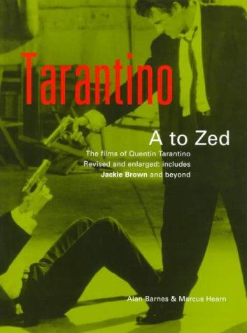 Tarantino A to Zed: The Films of Quentin Tarantino