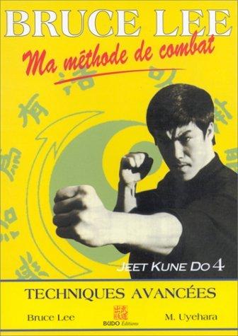 Bruce Lee, Ma Méthode De Combat:  Jeet Kune Do. 4, Techniques Avancées