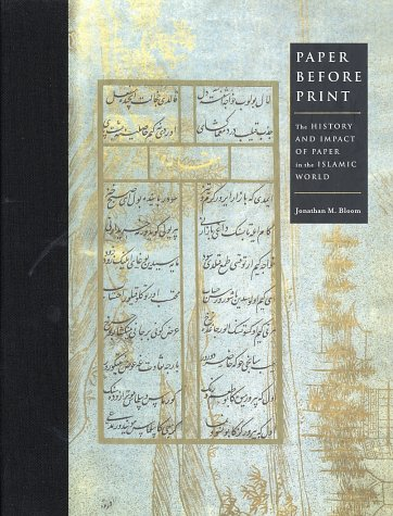 paper-before-print-the-history-and-impact-of-paper-in-the-islamic-world