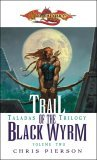 Trail of the Black Wyrm (Dragonlance: Taladas, #2)