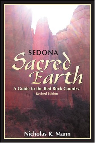 Sedona: Sacred Earth: A Guide to Red Rock Country