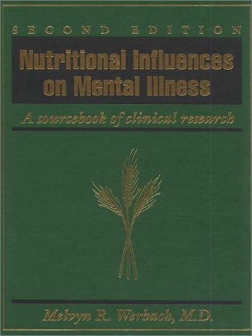 Nutritional Influences on Mental Illness: A Sourcebook of Clinical Research