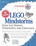 10 Cool Lego Mindstorm Dark Side Robots Transports and Creatures: Amazing Projects You Can Build in Under an Hour