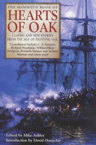 The Mammoth Book of Hearts of Oak: Classic and New Stories from the Age of Fighting Sail