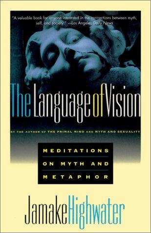 Language of Vision: Meditations on Myth and Metaphor