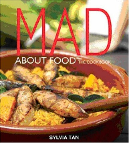 Mad About Food: The Cookbook