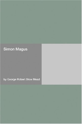Simon Magus by G.R.S. Mead