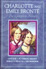 Charlotte and Emily Brontë: The Complete Novels