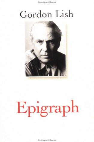 Epigraph by Gordon Lish